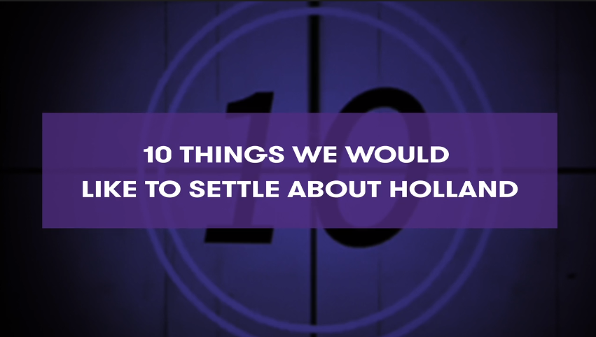 10 things we would like to settle about Holland